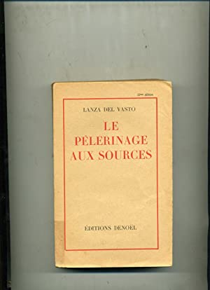 LE PÈLERINAGE AUX SOURCES.: LANZA DEL VASTO