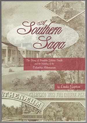 A Southern Saga; The Story of Franklin Gillette Smith and the founding of the Columbia Athenaeum