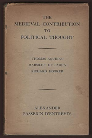 The Medieval Contribution to Poitical Thought: Thomas: D'ENTREVES, Alexander Passerin