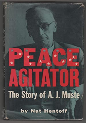 Peace Agitator: The Story of A. J. Muste