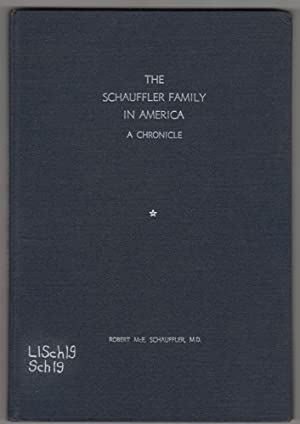 Schauffler Chronicle: A Roster and Biographical ketches of the Schauffler Family in America