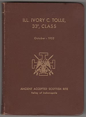 Illustrious Ivory C. Tolle, 33 Class; Eighty-Seventh Semi-Annual Convocation and Reunion October ...