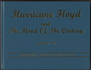 Hurricane Floyd and the Flood of the Century September, 1999. A Pictorial History - Edgecombe Cou...