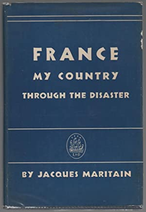 Francy My Country: Through the Disaster: MARITAIN, Jacques