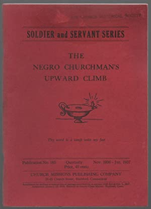 Soldier and Servant Series: The Negro Churchman's Upward Climb (Second Printing of The Churchman'...