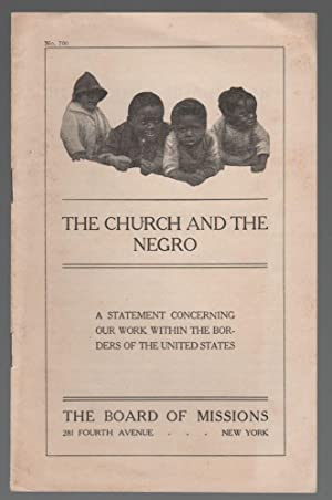 The Church Among the Negroes / The Church and the Negro: A Statement Concerning Our Work Within t...