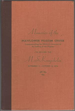 Memories of the Mayflower Pilgrim Cruise Commemorating the 350th Anniversary of the Settling of t...