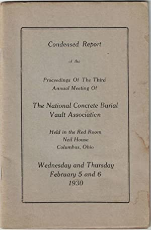 Condensed Report of the Proceedings of the Third Annual Meeting of the National Concrete Burial V...
