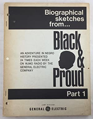 Biographical Sketches from Black & Proud: An Adventure in Negro History Presented 24 Times Each W...