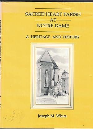 Sacred Heart Parish at Notre Dame: A: WHITE, Joseph M.