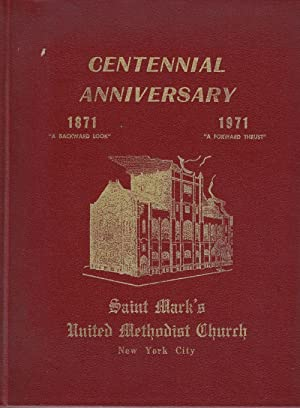 Centennial Anniversary 1871-1971 of Saint Mark's United Methodist Church New York City [cover tit...