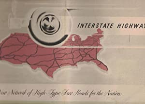 [AUTOMOBILES] [INTERSTATE HIGHWAYS] Interstate Highways: A New Network of High-Type Free Roads fo...