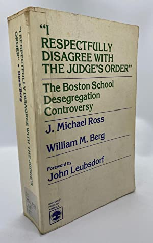 I Respectfully Disagree with the Judge's Order: Boston School Desegregation Controversy