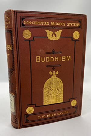 Buddhism: Being a Sketch of the Life and Teachings of Gautama, the Buddha (Non-Christian Religiou...