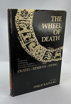The Wheel of Death: A Collection of Writings from Zen Buddhist and Other Sources on Death--Rebirt...