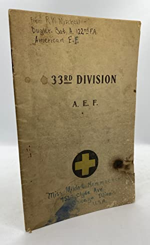 33rd Division A.E.F. from its Arrival in France until the Armistice with Germany November 11, 1918