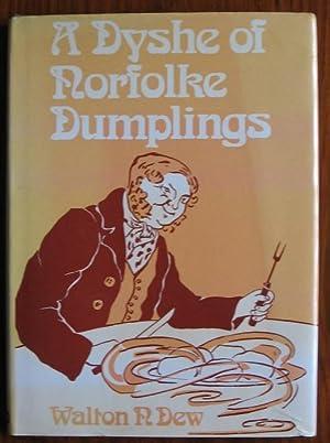 Dyshe of Norfolke Dumplings: Dew, Walton N.