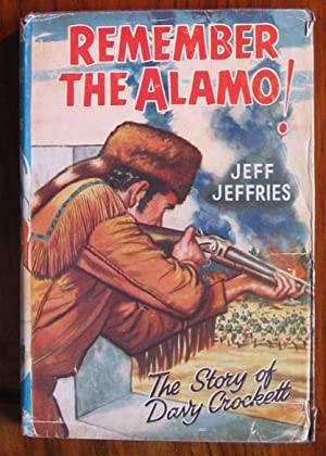 Remember the Alamo: The Story of Davy: Jeffries, Jeff