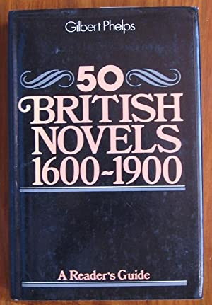 A Reader's Guide to Fifty British Novels,: Phelps, Gilbert