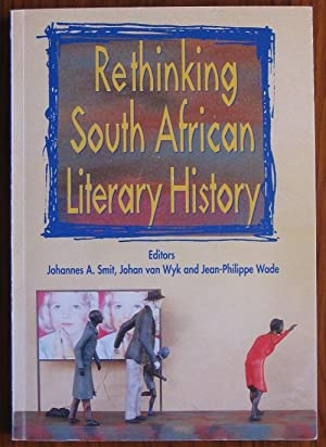 Rethinking South African Literary History: Smit, Johannes A.,