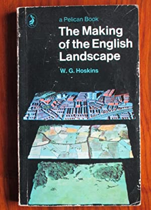The Making of the English Landscape: Hoskins, W. G.