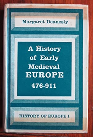 A History of Early Medieval Europe 476: Deanesly, Margaret