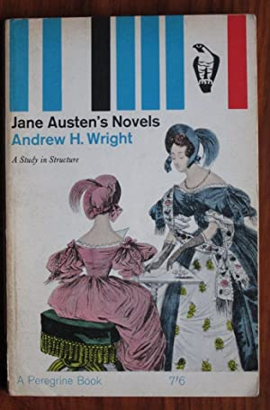 Jane Austen's Novels: A Study in Structure: Wright, Andrew H.