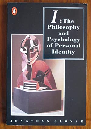 I: The Philosophy and Psychology of Personal: Glover, Jonathan