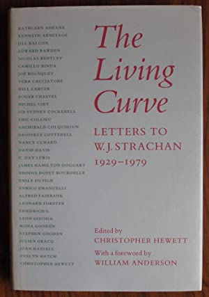 The Living Curve: Letters to W. J.: Hewett, Christopher (editor)
