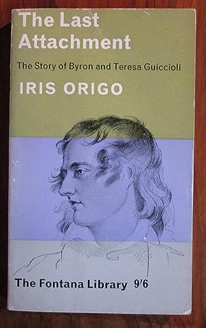 The Last Attachment: The Story of Byron: Origo, Iris