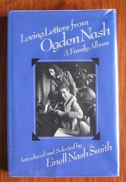 Loving Letters from Ogden Nash: A Family: Smith, Linell Nash