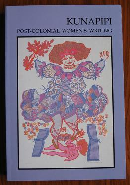Kunapipi: Post-Colonial Women's Writing Volume XVI Number: Rutherford, Anna (editor)