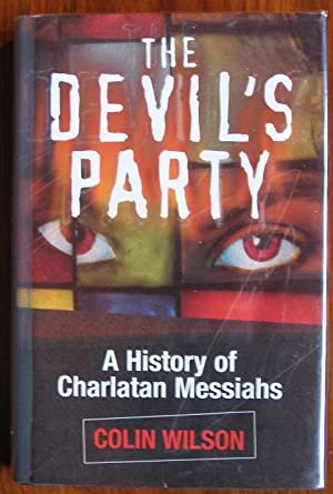 The Devil's Party : A History of: Wilson, Colin