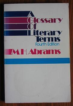 A Glossary of Literary Terms 4th edn.: Abrams, M. H.