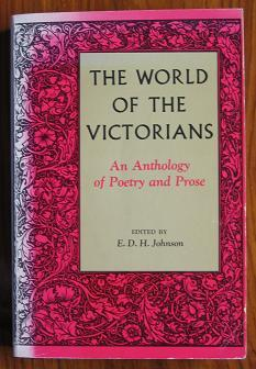 The World of the Victorians: An Anthology: Johnson, E. D.