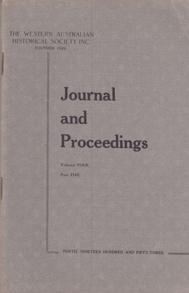 The Western Australian Historical Society: Journal and Proceedings Vol. IV Part V