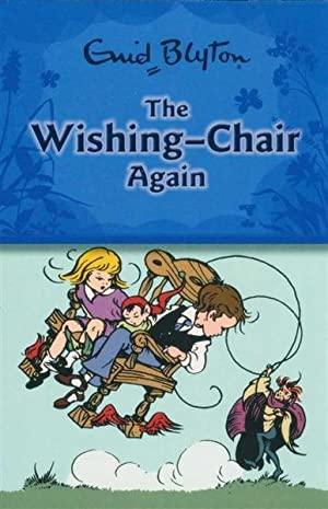 WISHING-CHAIR Again, The