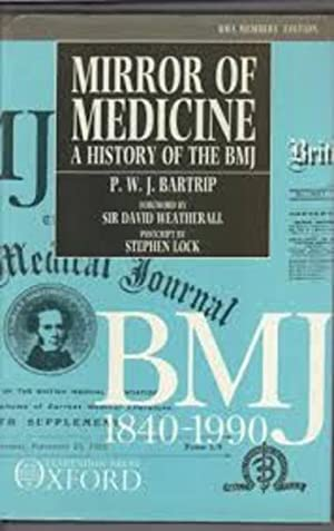 MIRROR OF MEDICINE: A History of the: Bartrip, Peter