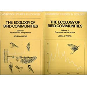 Ecology of Bird Communities, The: Volume 1 (Foundations and patterns) AND Volume 2 (Processes and...
