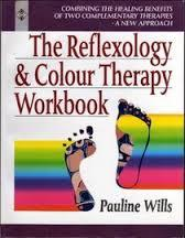 Reflexology and Colour Therapy Workbook, The: Combining the Healing Benefits of Two Complementary...