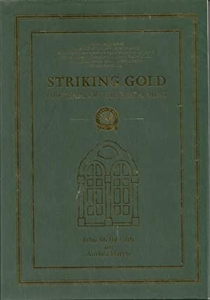 STRIKING GOLD : 100 Years of the: McIlwraith, John and