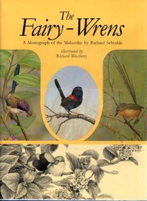 Fairy-Wrens, The: A Monograph of the Maluridae