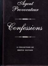 "AGENT PROVOCATEUR: ""Confessions "" (Erotic Fiction): Joseph Corre and"