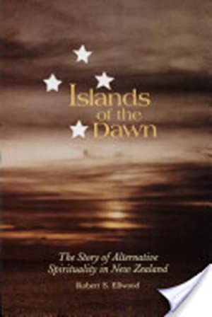 Islands of the Dawn: The Story of Alternative Spirituality in New Zealand