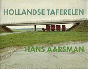 Hollandse taferelen.: Aarsman, Hans, tekst/fotografie,