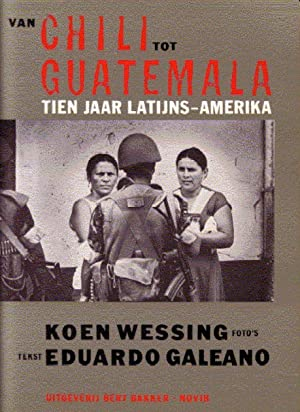 Van Chili tot Guatemala.: Wessing, Koen ,