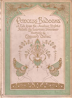 Princess Badoura. A tale from the Arabian: Dulac, Edmund; Laurence
