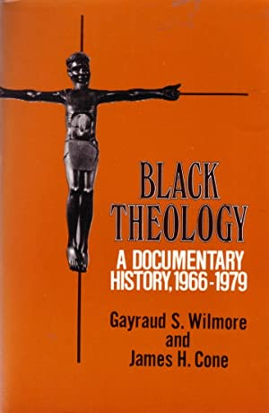 Black theology: a documentary history, 1966-1979.: Wilmore, Gayraud S.,