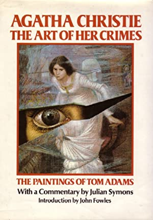 Agatha Christie. The art of her crimes. The paintings of Tom Adams.