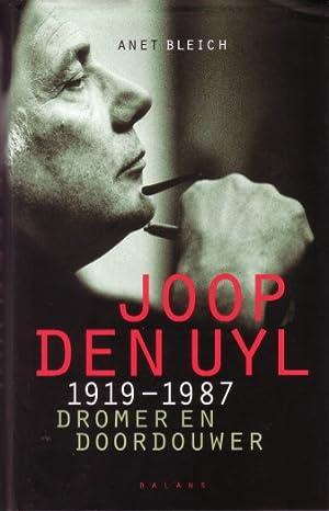 Joop den Uyl 1919-1987. Dromer en doordouwer.: Bleich, Anet,